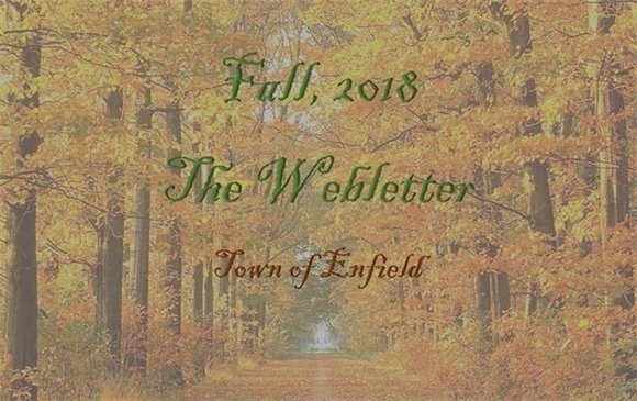 Fall 2018 The Webletter Town of Enfield